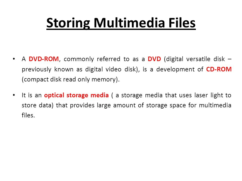 Storing Multimedia Files
