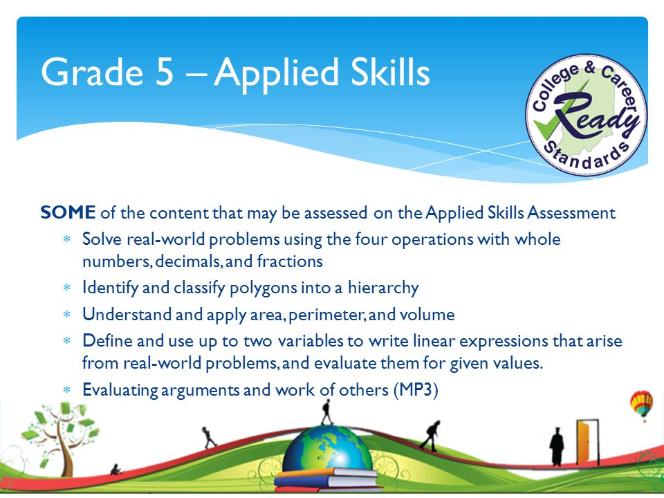 Grade 5 – Applied Skills SOME of the content that may be assessed on the Applied Skills Assessment.