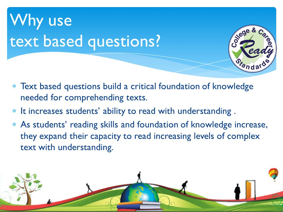 Why use text based questions