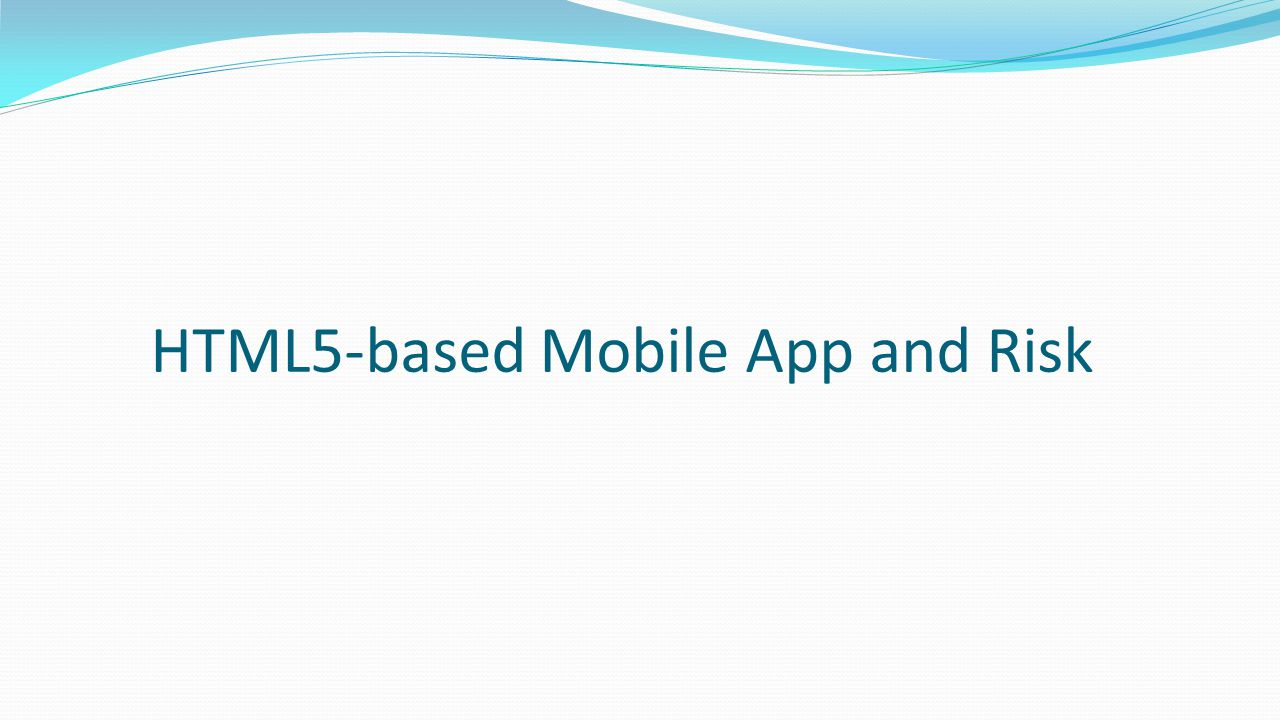 HTML5-based Mobile App and Risk