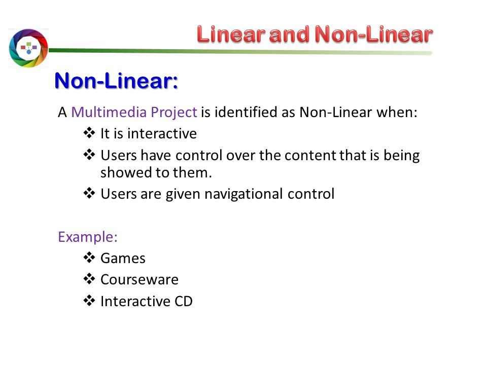Linear and Non-Linear Non-Linear: