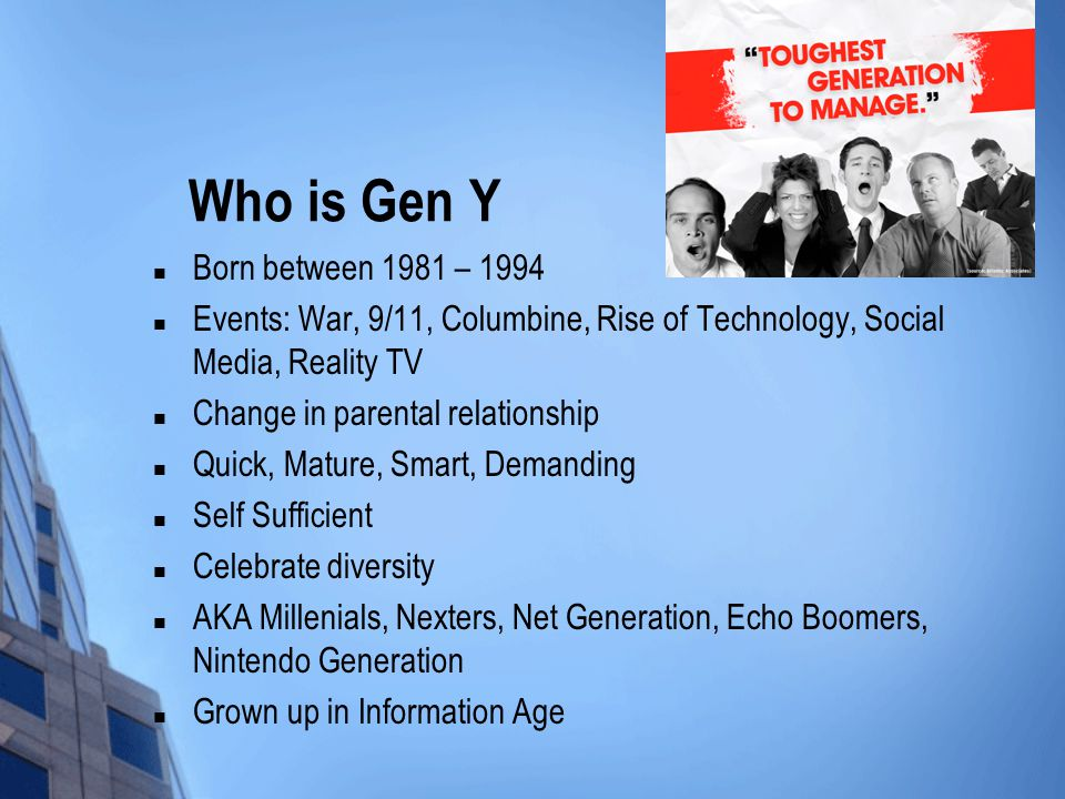 Who is Gen Y Born between 1981 – 1994