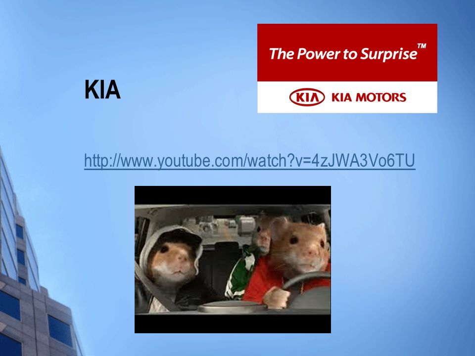 KIA http://www.youtube.com/watch v=4zJWA3Vo6TU Television example