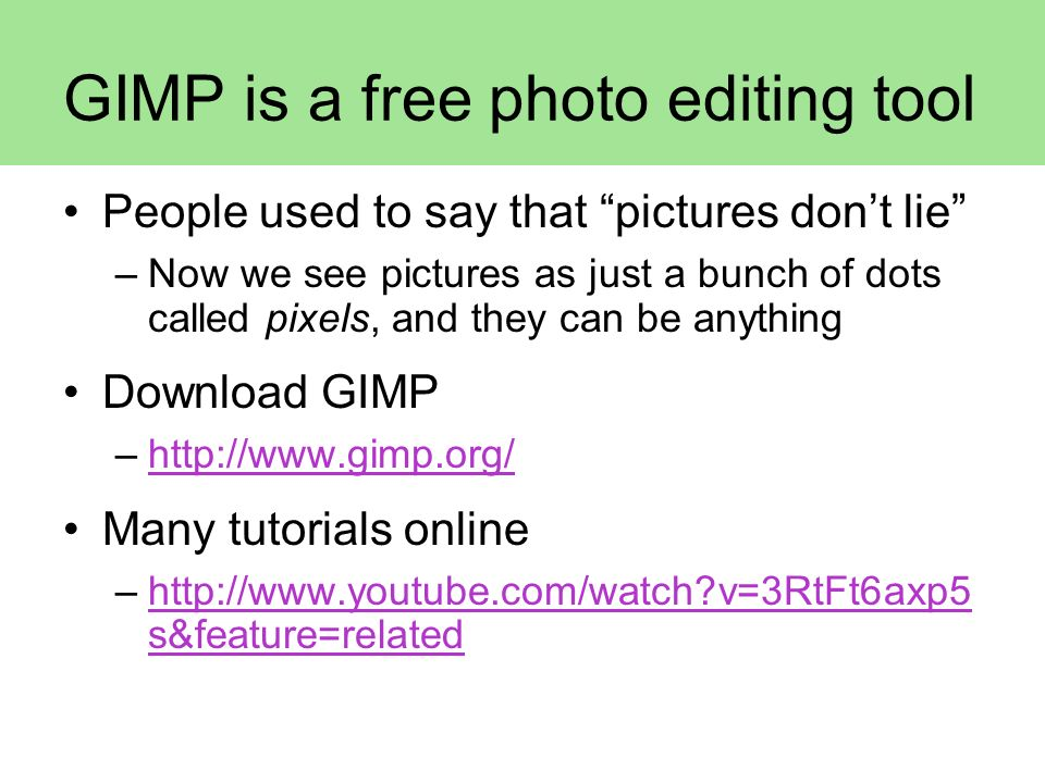 GIMP is a free photo editing tool
