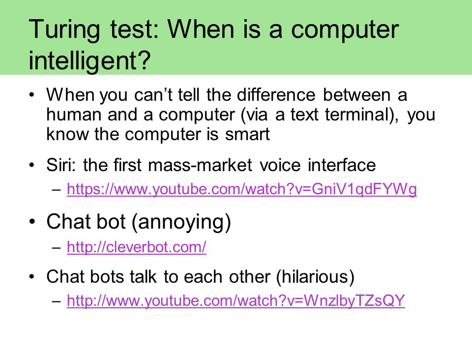 Turing test: When is a computer intelligent