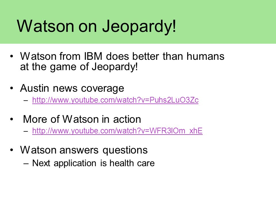 Watson on Jeopardy! Watson from IBM does better than humans at the game of Jeopardy! Austin news coverage.