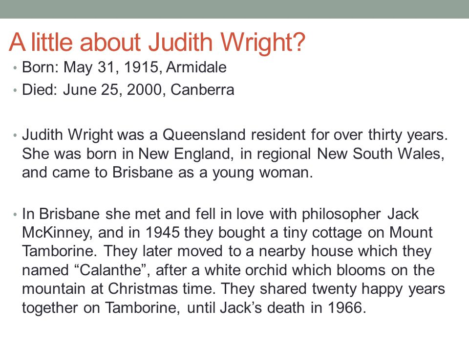 at cooloolah judith wright 'homelessness', as mead says 'reads judith wright's poetry against the grain   that poem has become, along with 'at cooloolah' from 1955, one of her better.