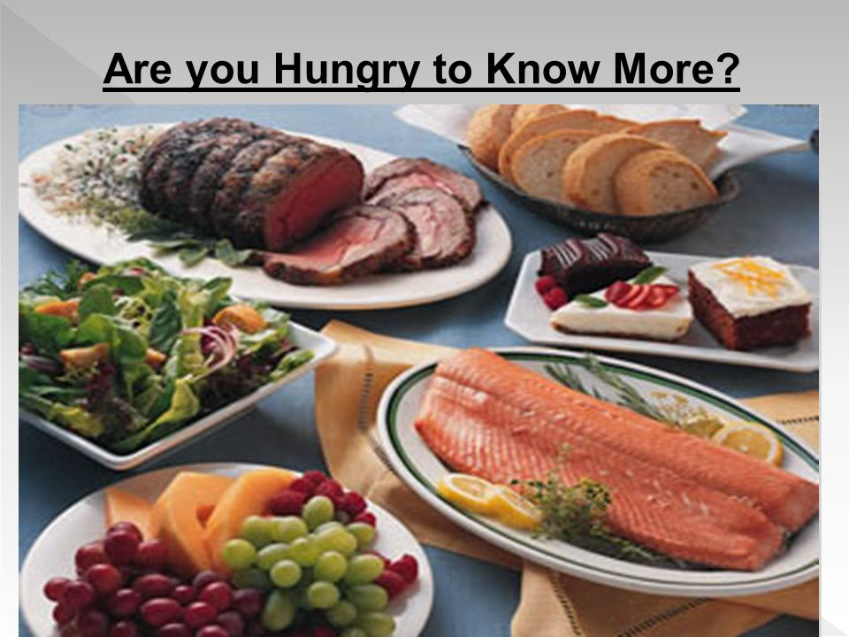 Are you Hungry to Know More