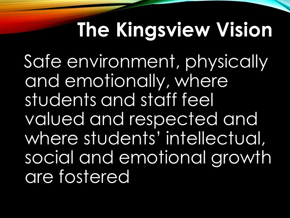 The Kingsview Vision
