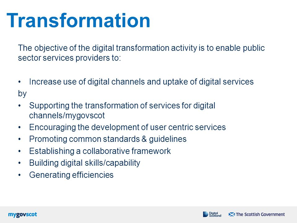 Transformation The objective of the digital transformation activity is to enable public sector services providers to: