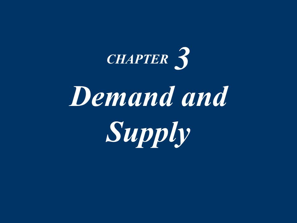 CHAPTER 3 Demand and Supply