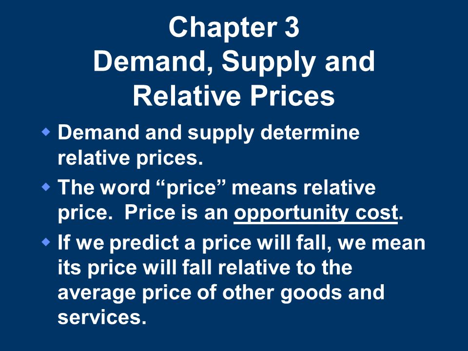 Chapter 3 Demand, Supply and Relative Prices