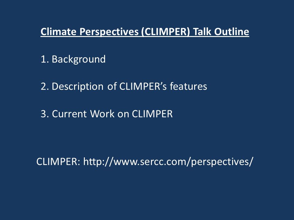 Climate Perspectives (CLIMPER) Talk Outline