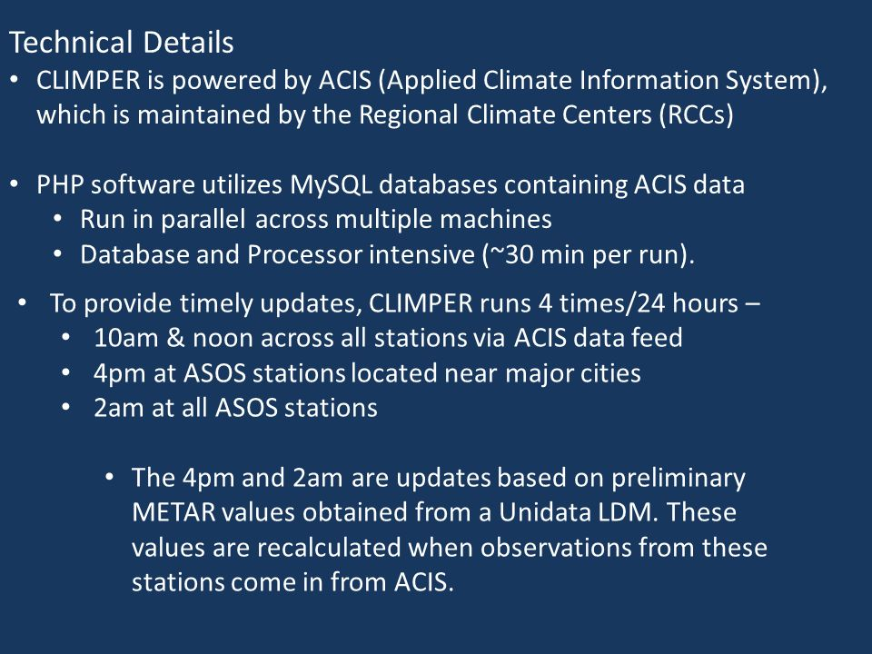 Technical Details CLIMPER is powered by ACIS (Applied Climate Information System), which is maintained by the Regional Climate Centers (RCCs)