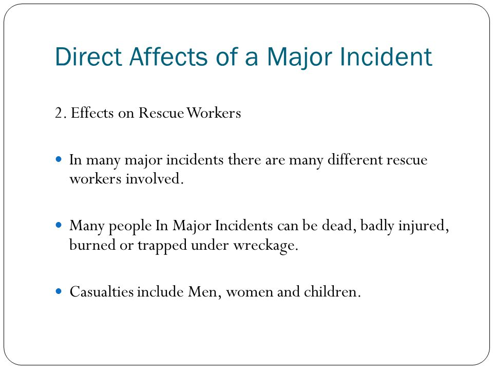 Direct Affects of a Major Incident