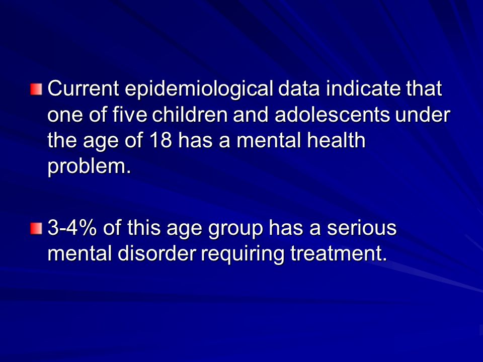 Current epidemiological data indicate that one of five children and adolescents under the age of 18 has a mental health problem.