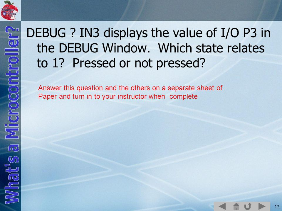 DEBUG. IN3 displays the value of I/O P3 in the DEBUG Window