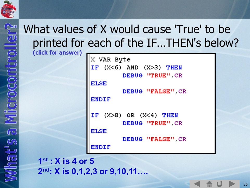 What values of X would cause True to be printed for each of the IF…THEN s below (click for answer)