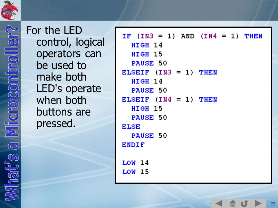 For the LED control, logical operators can be used to make both LED s operate when both buttons are pressed.
