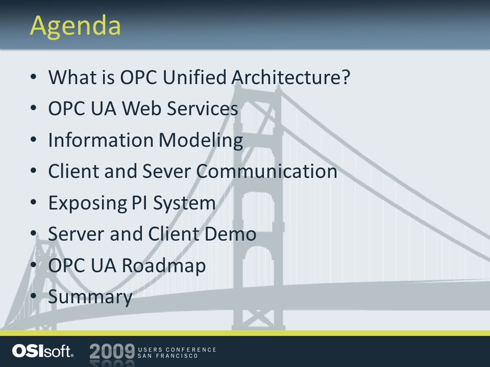 Agenda What is OPC Unified Architecture OPC UA Web Services