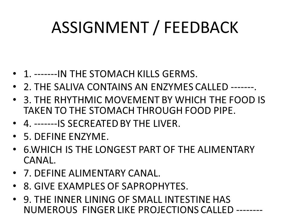 ASSIGNMENT / FEEDBACK 1. -------IN THE STOMACH KILLS GERMS.