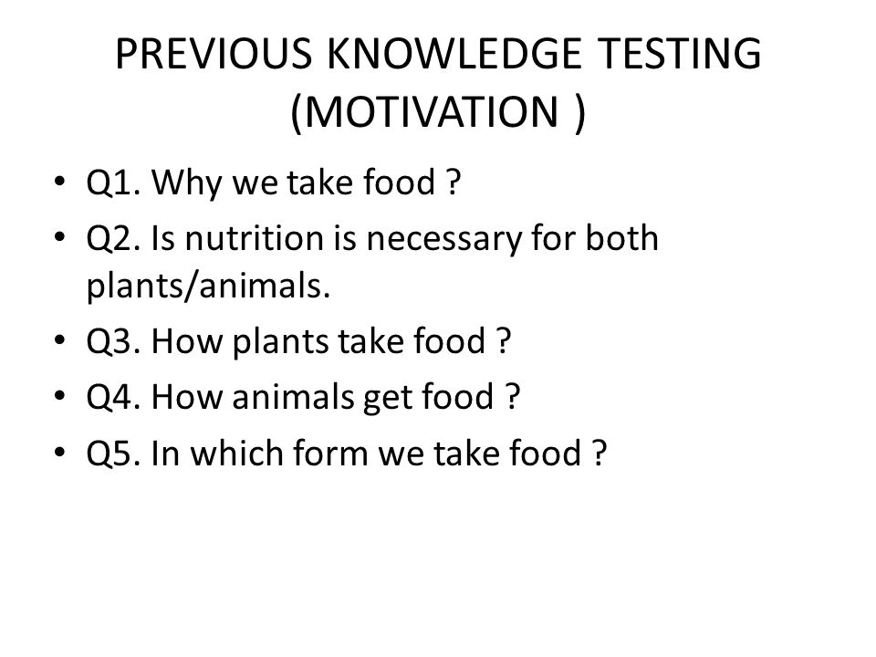 PREVIOUS KNOWLEDGE TESTING (MOTIVATION )