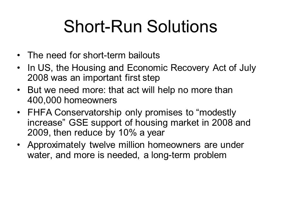 Short-Run Solutions The need for short-term bailouts