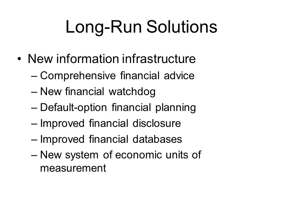 Long-Run Solutions New information infrastructure