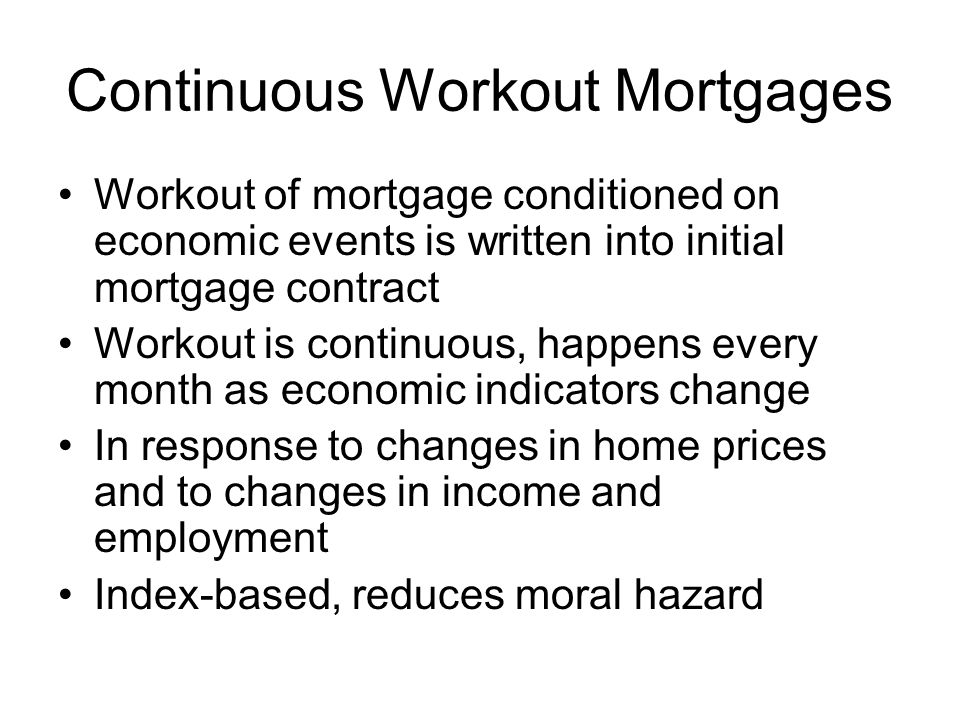 Continuous Workout Mortgages