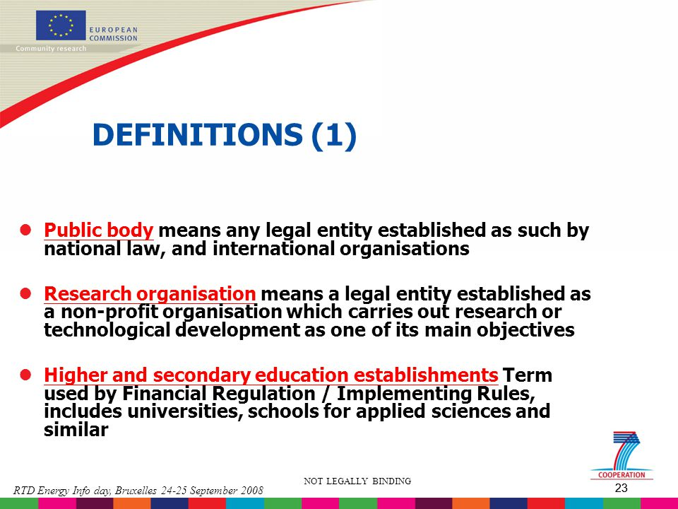 DEFINITIONS (1) Public body means any legal entity established as such by national law, and international organisations.