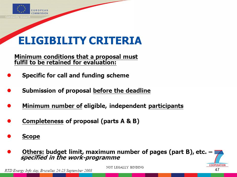 ELIGIBILITY CRITERIA Minimum conditions that a proposal must fulfil to be retained for evaluation:
