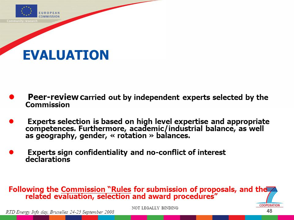 EVALUATION Peer-review carried out by independent experts selected by the Commission.