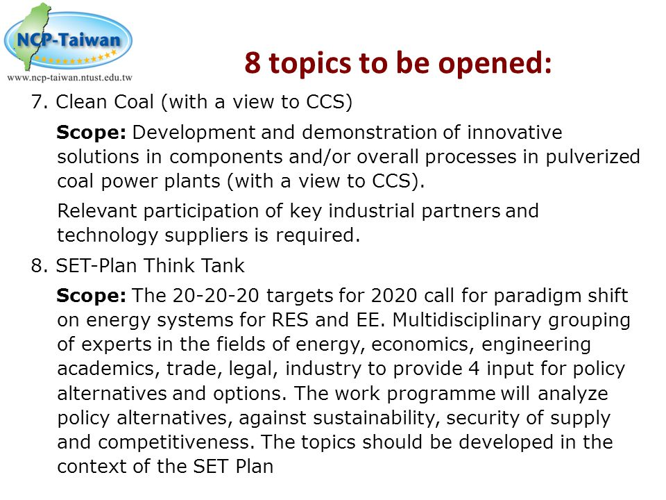 8 topics to be opened: 7. Clean Coal (with a view to CCS)