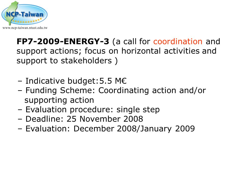 FP7-2009-ENERGY-3 (a call for coordination and support actions; focus on horizontal activities and support to stakeholders )
