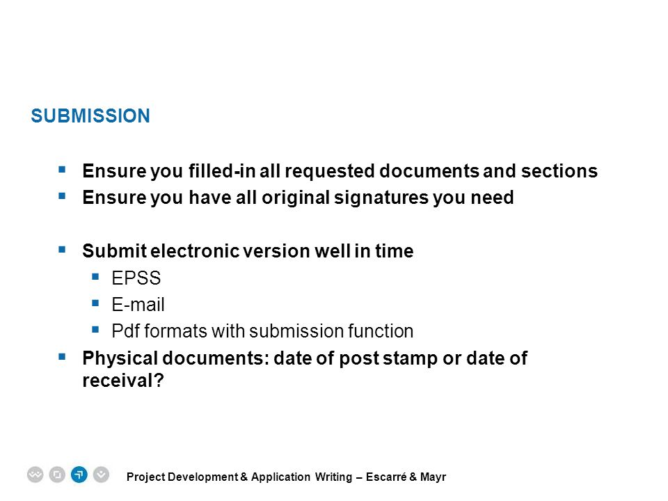 Submission Ensure you filled-in all requested documents and sections. Ensure you have all original signatures you need.