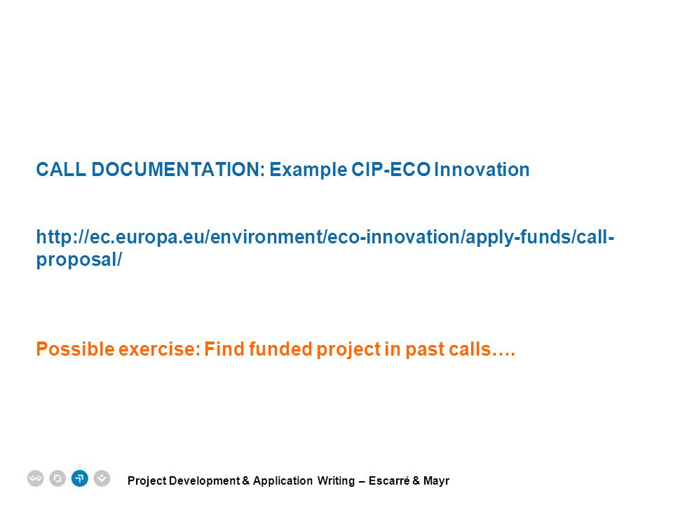 CALL DOCUMENTATION: Example CIP-ECO Innovation http://ec. europa