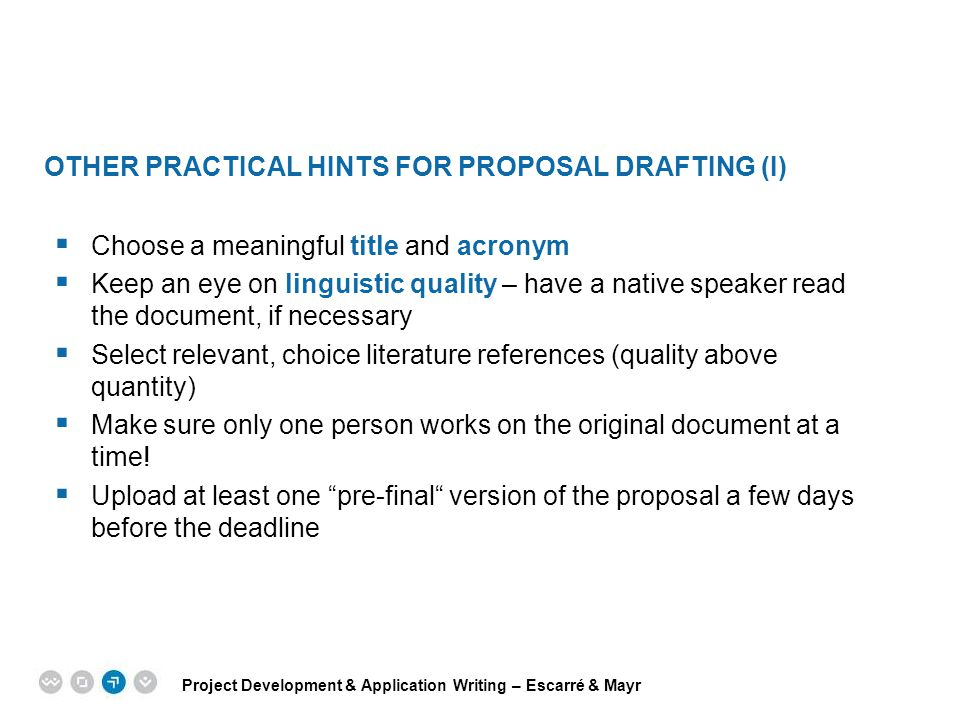 Other Practical hints for proposal drafting (I)