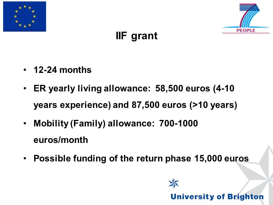 IIF grant 12-24 months. ER yearly living allowance: 58,500 euros (4-10 years experience) and 87,500 euros (>10 years)
