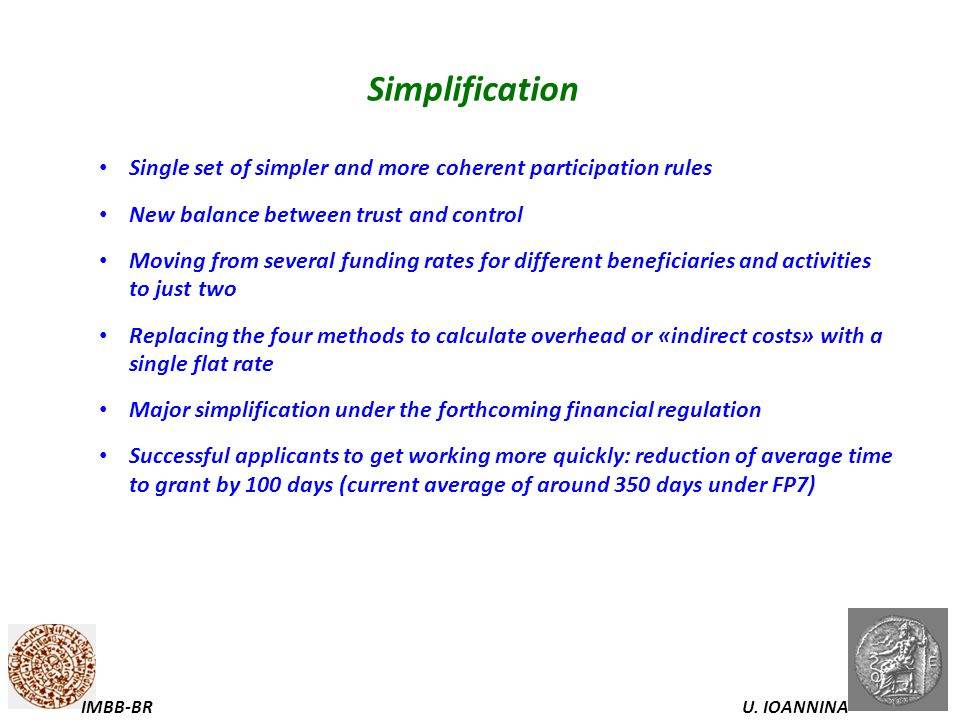 Simplification Single set of simpler and more coherent participation rules. New balance between trust and control.
