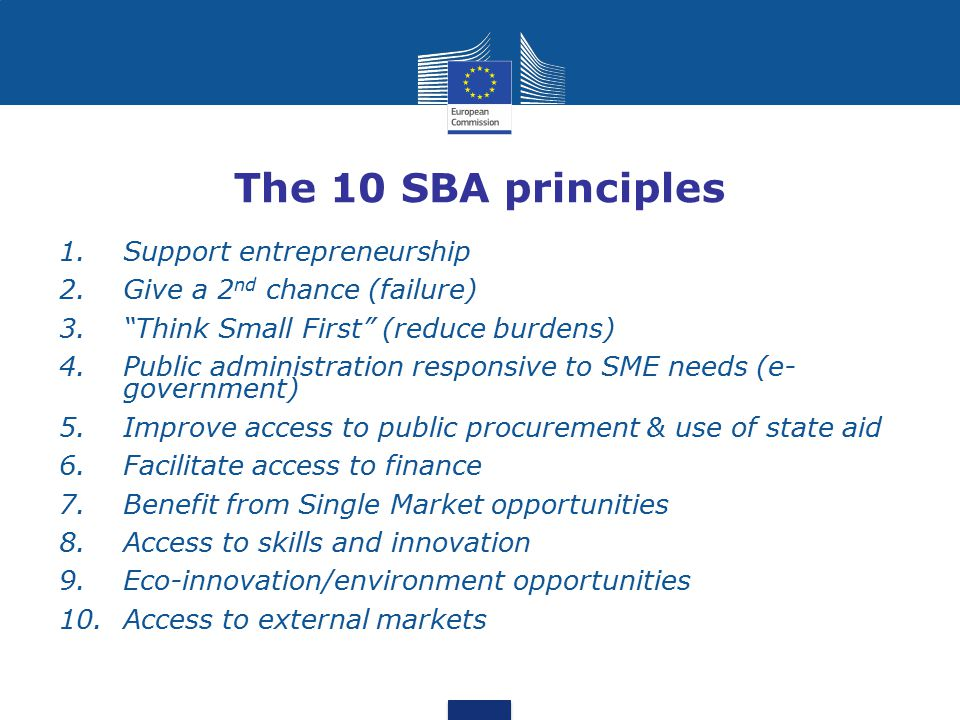 The 10 SBA principles 1. Support entrepreneurship