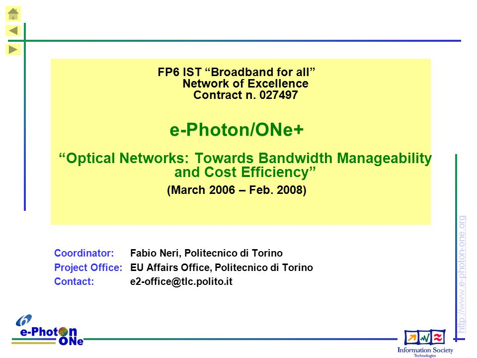 FP6 IST Broadband for all Network of Excellence Contract n. 027497