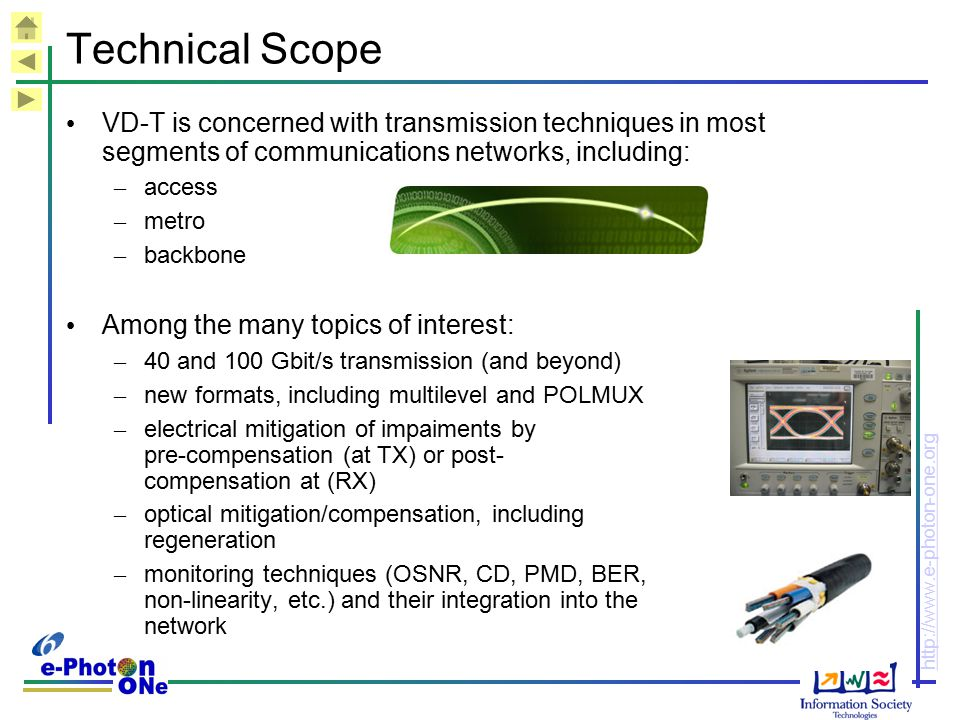 Technical Scope VD-T is concerned with transmission techniques in most segments of communications networks, including: