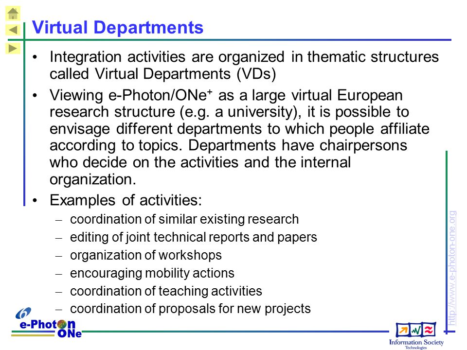 Virtual Departments Integration activities are organized in thematic structures called Virtual Departments (VDs)