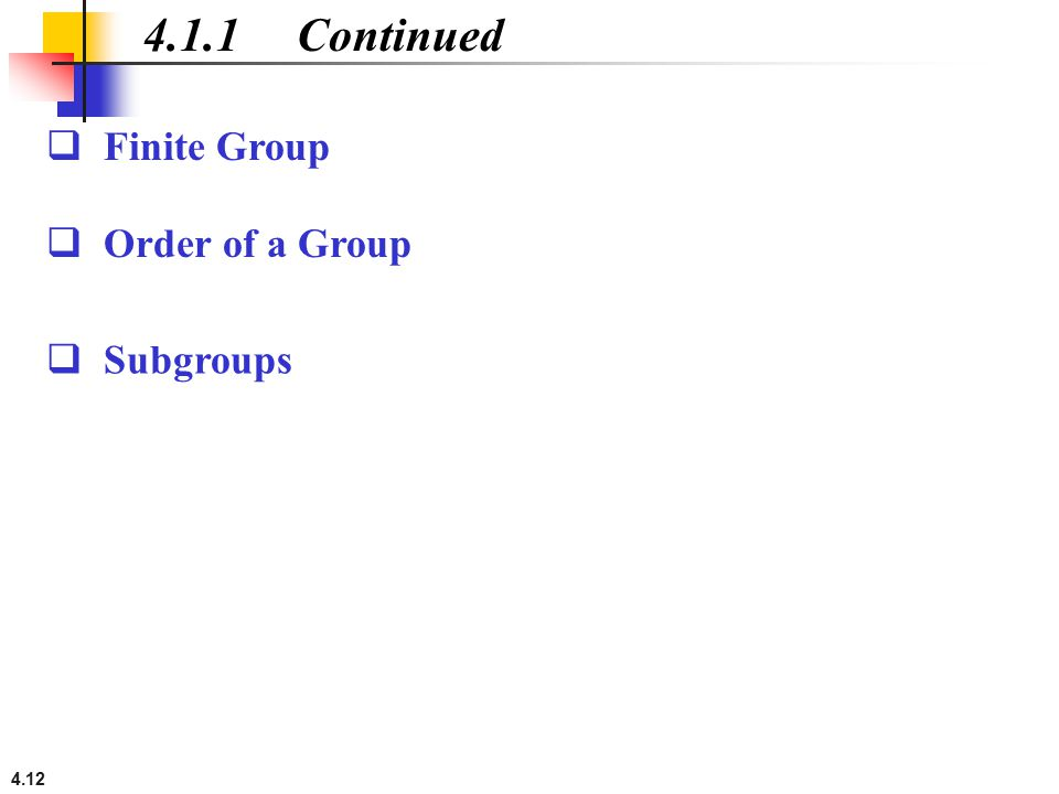 4.1.1 Continued Finite Group Order of a Group Subgroups