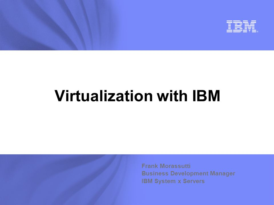 Virtualization with IBM