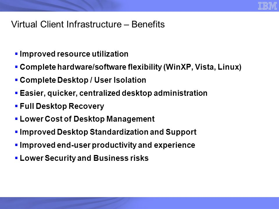 Virtual Client Infrastructure – Benefits