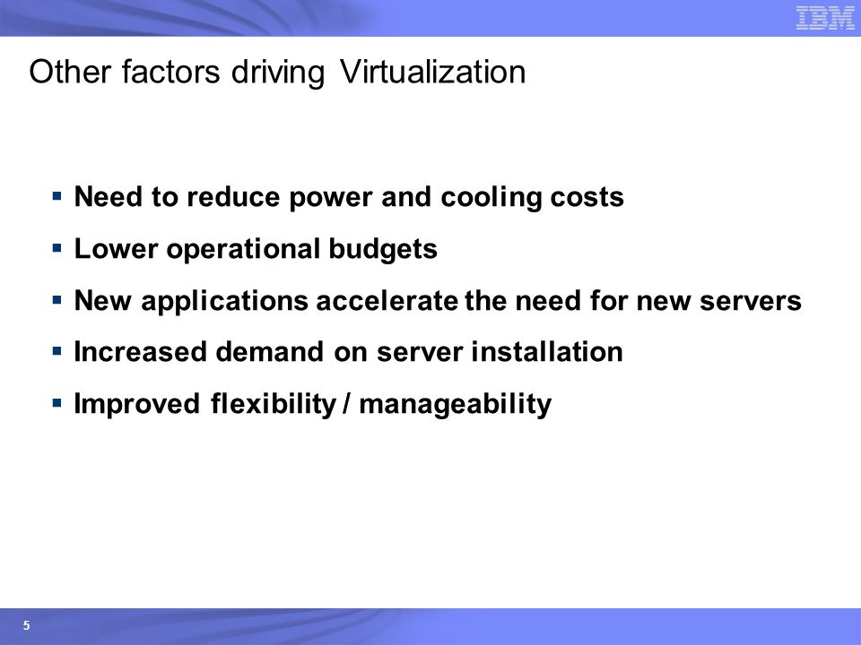 Other factors driving Virtualization