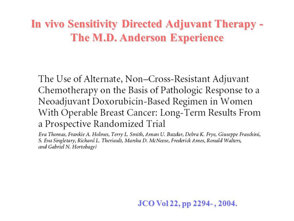 In vivo Sensitivity Directed Adjuvant Therapy - The M. D
