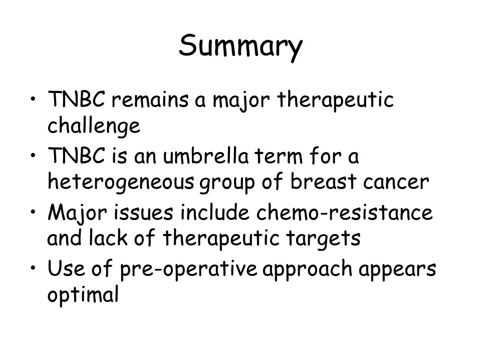 Summary TNBC remains a major therapeutic challenge