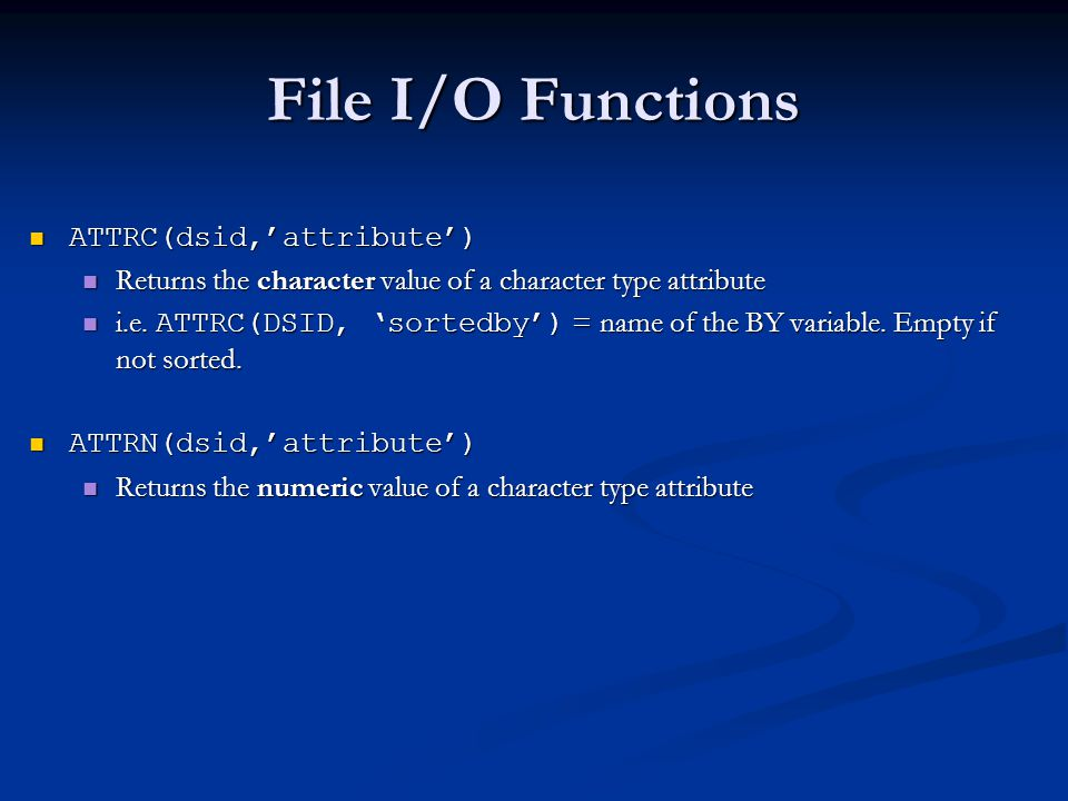 File I/O Functions ATTRC(dsid,'attribute')